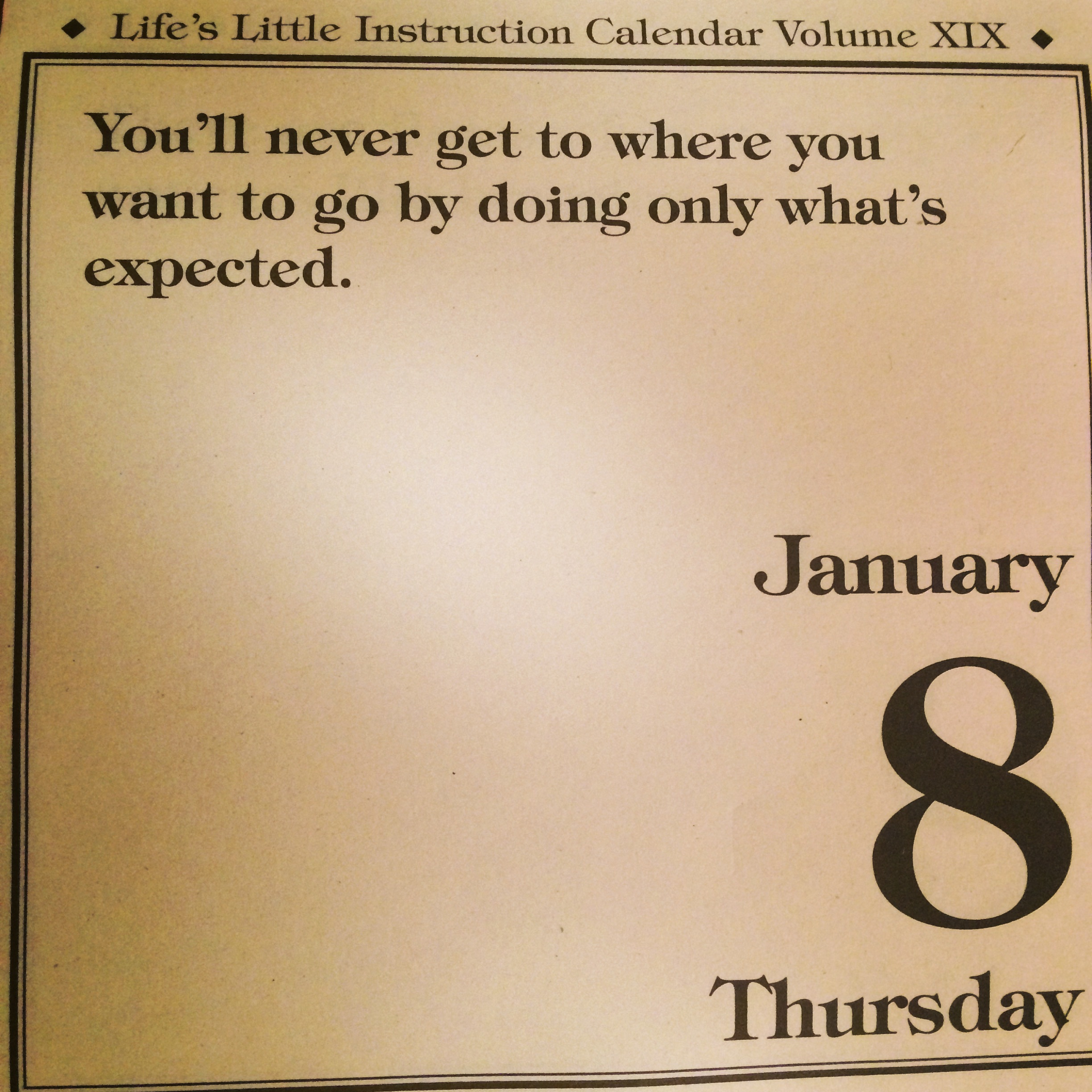 This is some good advice for me to remember in 2015.