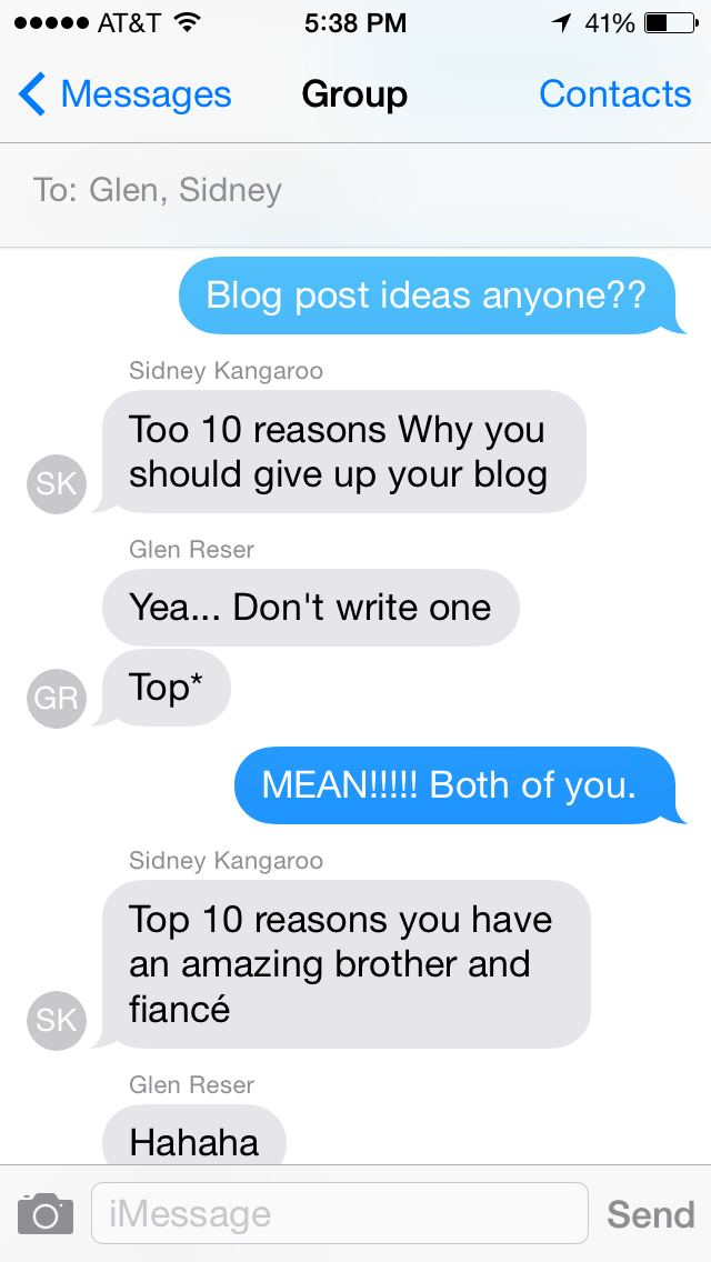 I asked my fiancé and brother for blog post inspiration. They delivered!