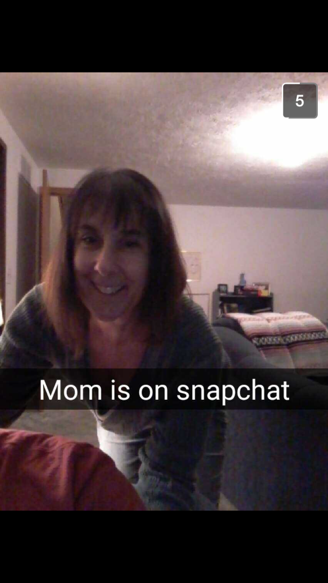 Make sure to follow my mom on Snapchat.